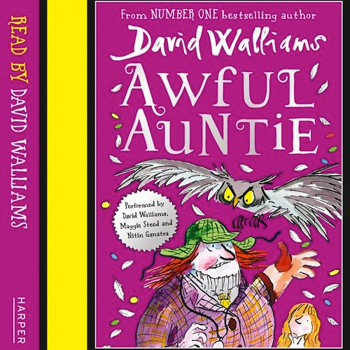 Awful Auntie, By David Walliams, Read by David Walliams, Maggie Steed and Nitin Ganatra