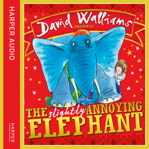 The Slightly Annoying Elephant written and read by David Walliams