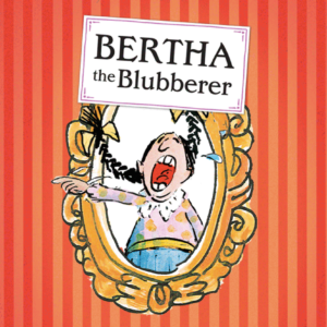 Bertha the Blubberer