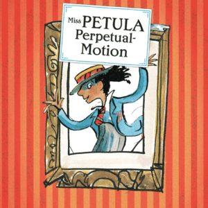 Miss Petula Perpetual-Motion