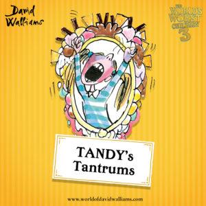 Tandy's Tantrums