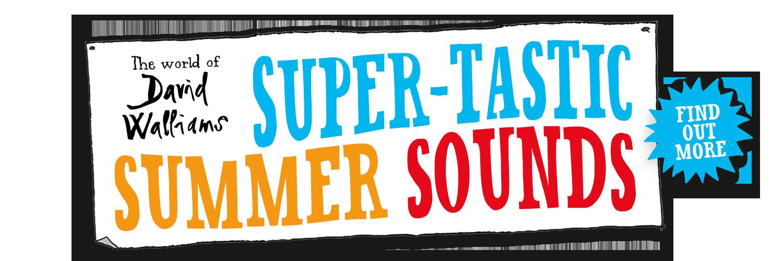 David Walliams Summer Super-Tastic Sounds competition header